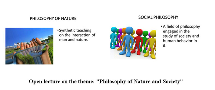 "Open lecture on the theme: ""Philosophy of Nature and Society"""